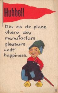Hubbell MI Diss Iss De Place Vhere Dey Manufacture Pleasure Undt Happiness c1913