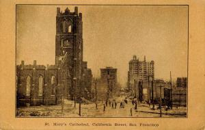 CA - San Francisco. 1906 Earthquake & Fire. St Mary's Cathedral, California S...