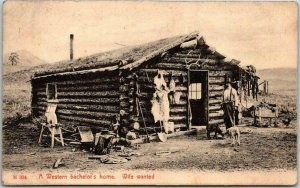 c1900s Homesteader Postcard LOG CABIN A Western Bachelor's Home - WIFE WANTED