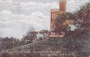 Co. CORK , Ireland , PU-1906 , Father Matthews Memorial Tower , DUNKETTLE