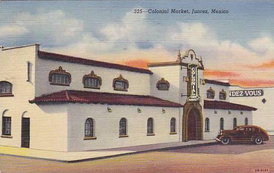 Colonial Market, Juarez, Mexico, PU-1944