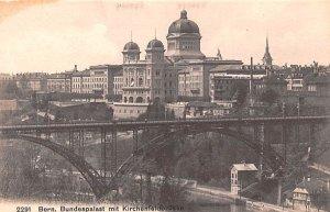 Bern Bundespalast mit Kirchenfeldbrucke Switzerland Unused