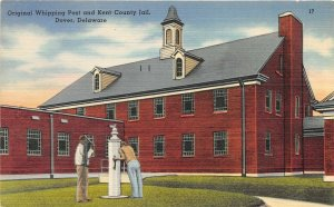 Dover Delaware 1940s Postcard Original Whipping Post & Kent County Jail