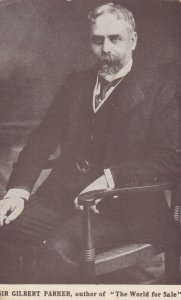 Sir Gilbert Parker , author of The World for Sale , 00-10s