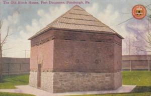 Pennsylvania Pittsburgh The Old Block House Fort Duquesne 1910