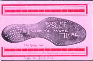 HOT SPRINGS - PON MY SOLE, I WISH YOU WERE HERE...View shows a shoe sole, 1910