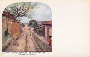 Ancient Mexico: Street In Old Tehuantepec, Isth. Of Tehuantepec, Mexico, 1910...