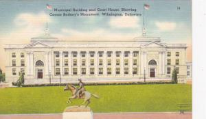 Municipal Building and Court House, Showing Caesar Rodney's Monument, Wilming...