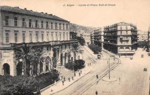 Algeria Alger - Lycee et Place Bab-el-Oued, railroad