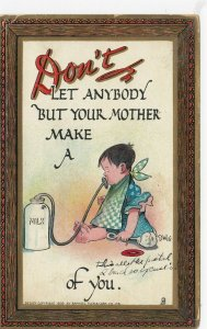 TUCK ; Don't let anybody but your Mother make a baby of you , 1909