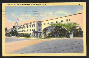Casa Del Rey Hotel Santa Cruz California Used c1949
