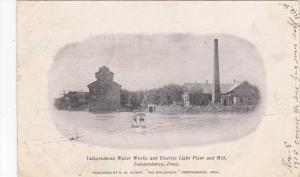 Iowa Independence Water Works Electric Light Plant and Mill 1905