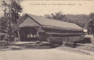 Old Covered Bridge, Built 1845, Woodstock, Vermont, 1900-1910s