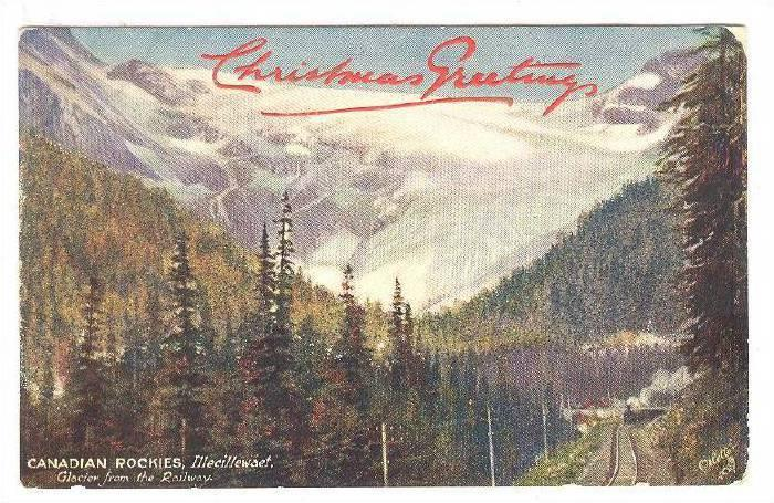 Christmas Greetings, Illecillewaet Glacier From The Railway, Canadian Rockies...
