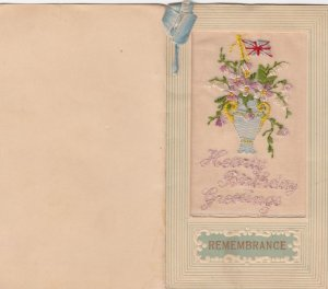 Embroidered 1914-18 ; Hearty Birthday Greetings , Flag & Flowers