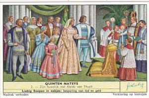 Liebig Trade Card s1736 Quinten Matsys No 2 Zijn huwelijk met Aleide van Thuylt