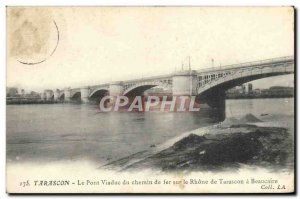 Old Postcard Tarascon The railway viaduct bridge over the Rhone from Beaucair...