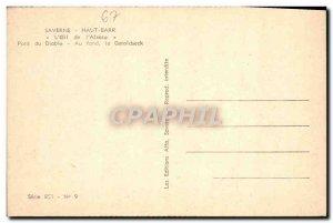 Old Postcard Saverne & # & # 39oeil of 39Alsace devil Bridge The Geroldseck