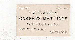 ANTIQUE BALTIMORE MD BUSINESS CARD*L&H JONES*CARPETS MATTINGS OIL CLOTHS*GAY ST