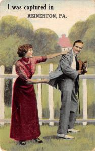 I Was Captured in Reinerton Pennsylvania~Lady Has A Hold of Man~1914 Postcard