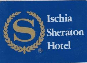 Italy Ischia Sheraton Hotel Vintage Luggage Label sk3433