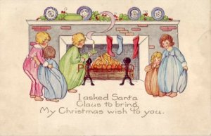 I ASKED SANTA CLAUS TO BRING MY CHRISTMAS WISH TO YOU. children around fireplace