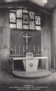 DURHAM , North Carolina, 1910-30s ; Chapel , Carmel of the Most Holy Incarnation