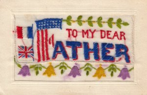 WAR 1914-18 ; Flags of Allies , To my Dear FATHER ; Embroidered ; Dog card in...