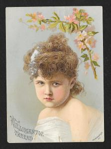 VICTORIAN TRADE CARD Willimantic Thread Girl Flowers