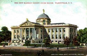 Wampsville, New York - The New Madison County Court House - c1908