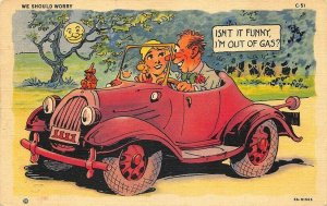 C-51 Ray Walters Comic Isn't It Funny I'M Out of Gas?  Curt Teich Postcard
