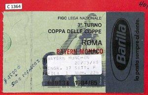 C1364 - Vecchio  BIGLIETTO PARTITA CALCIO -  1984/85 ROMA vs  BAYERN Munchen
