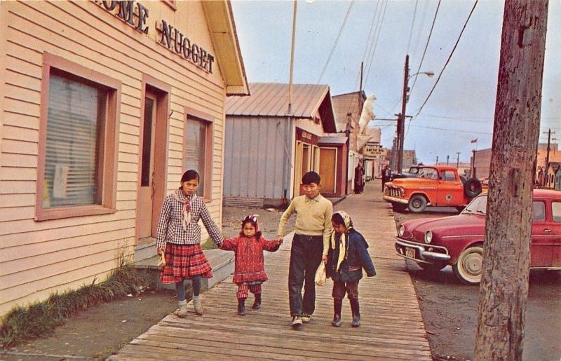 Nome Alaska~Main Street~Eskimo Children~Wooden Sidewalk~Nome Nugget~1950s Cars