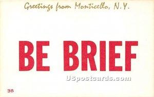 Be Brief - Monticello, New York