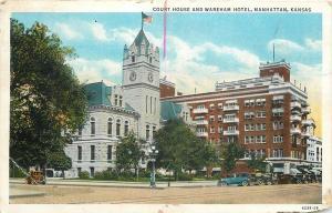 Manhattan Kansas~Court House~Wareham Hotel~1929 Postcard