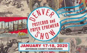 DENVER, Colorado, Denver Postcard And Paper Ephemera Show, January 17-18, 2020