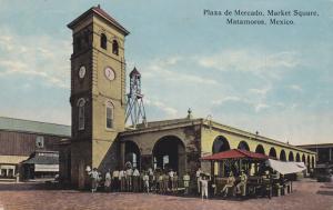 MATAMOROS, Mexico, PU-1914; Plaza de Mercado, Market Square