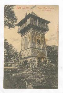 Bad Ischl, Austria PU-1905  Franz Josefs-Warte am Siriuskogl