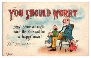 1914 You Should Worry, Stay Home at Night Mind the Kids Comic Humor Postcard