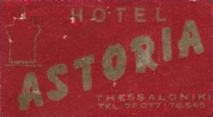 GREECE THESSALONIKI HOTEL ASTOR VINTAGE LUGGAGE LABEL