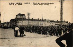 CPA La Guerre 1914 - 1915 - AMIENS - Entrée des troupes allemandes (515243)