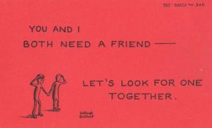 I Need Lets Find Together A Friend Friendship Companion Motto Proverb Postcard