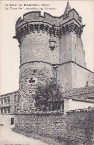 LIGNY EN BARROIS, Meuse, France, 1900-1910's; La Tour De Luxembourg