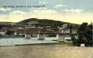 New Bridge, 1915 - Towanda, Pennsylvania