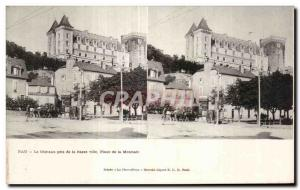 Stereoscopic Card - Pau - Le Chateau took the Lower City - Place de la Monnai...