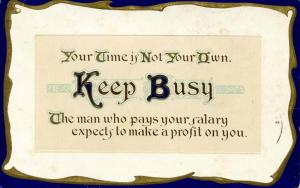 Words of Wit and Wisdom: Keep busy…