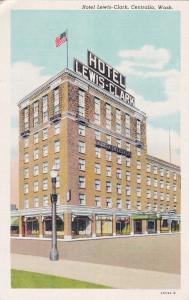 CENTRALIA, Washington, 30-40s; Hotel Lewis-Clark