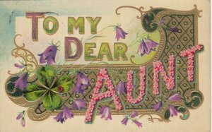 To My Dear Aunt(in flowers), PU-1909; Flowers, Golden Sleigh, Embossed