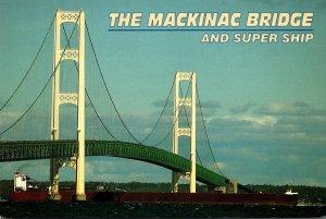 Michigan The Mackinac Bridge and Super Ship