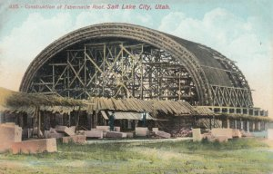 SALT LAKE CITY, Utah, 1900-10s;  Construction of Tabernacle Roof